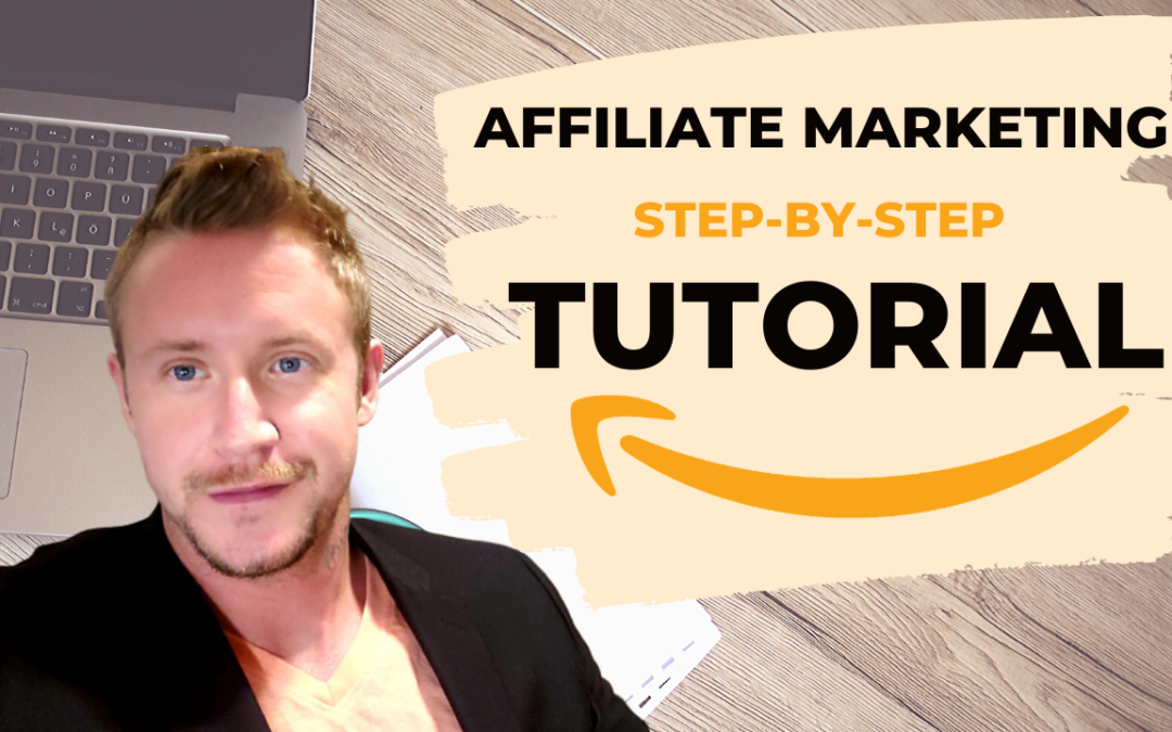 Affiliate Marketing Step-By-Step Tutorial For Beginners
